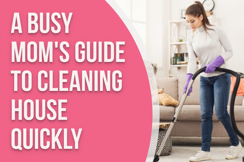 Brunette woman cleaning with text overlay that says 'busy moms guide to cleaning house'