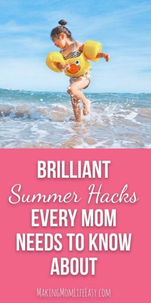 Kid playing in water with yellow floatie over chest, text overlay that says 'Brilliant Summer hacks for Moms'